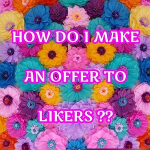 Other - 🌷HOW TO MAKE AN OFFER TO 🌸LIKERS🌸 ON POSHMARK!!